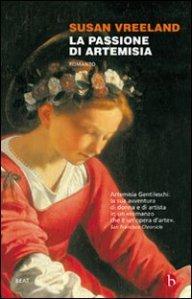 """""""LA PASSIONE DI ARTEMISIA"""" di Susan Vreeland"""