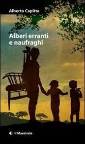Alberi erranti e naufraghi_Alberto Capitta