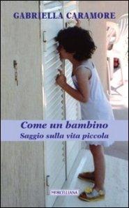 Gabriella Caramore: i bambini nei vangeli e nella letteratura del novecento.
